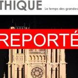 REPORTE - Gothique - Le temps des grandes cathédrales