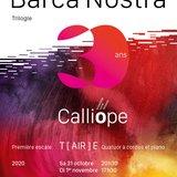 Calliope - Barca Nostra Trilogie - CONCERT ANNULE
