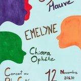 Chiara Ophélie, Emelyne & Guy Mauve, live!