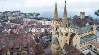 Neuchâtel: le best of des cantonales