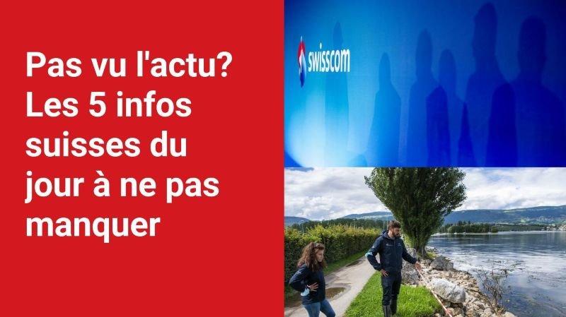 Les 5 infos à retenir dans l'actu suisse de ce mardi 3 août