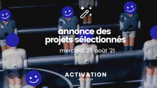 Annonce des projets sélectionnés ACTIVATION 2021