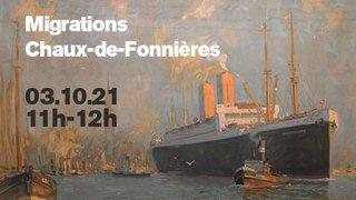 Visite guidée - Migrations Chaux-de-Fonnières