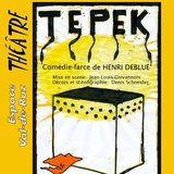 Tepek, Comédie-farce de Henri Debluë