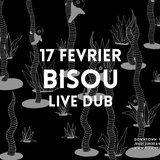 Bisou (FR) / Live Electro Dub au DTK