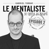 Le Mentaliste se confie au hasard - Gabriel Tornay