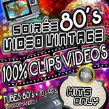 Soirée 80s Video Vintage 100% Videoclips Hits Only