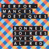Performances poétiques, Bonnes soirées avec Alfred