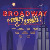 Broadway nous voilà!