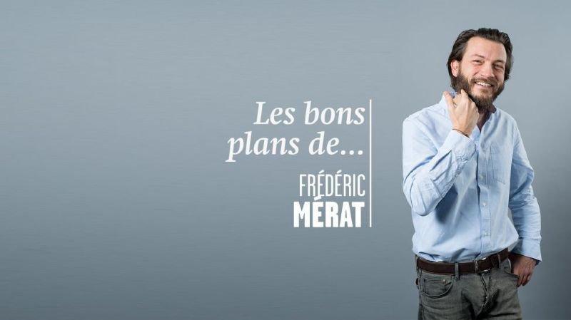 De l'amour et encore de l'amour, les bons plans de Frédéric Mérat