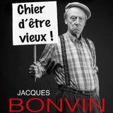 JACQUES BONVIN « Chier d'être vieux »