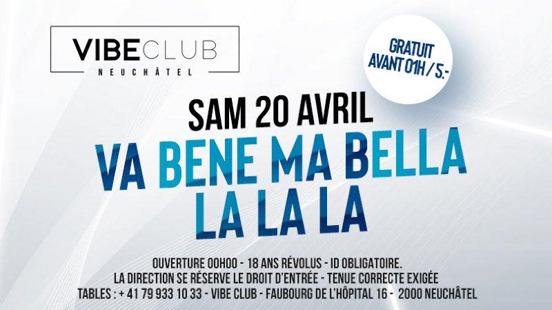 Va Bene Ma Bella La La La au Vibe club