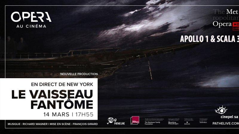 Opéra au cinéma : Vaisseau fantôme : de Wagner