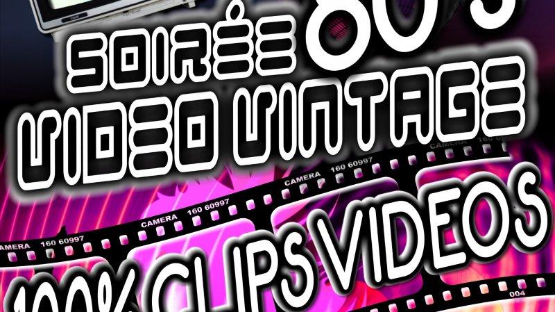 Soirée 80's Vidéo Vintage 100% Vidéo Clips