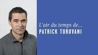 «Je veux, donc je peux», l'Air du temps de Patrick Turuvani