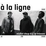 """Michel Cloup Duo & Miossec: """"A la ligne"""""""