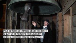 Le guet de la cathédrale de Lausanne sonne l'alerte pour appeler à l'entraide
