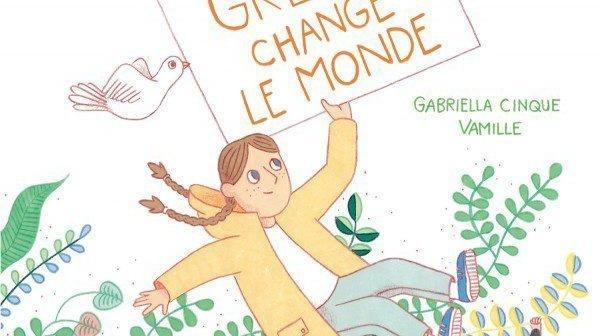 «Greta change le monde», un livre qui fait du bien