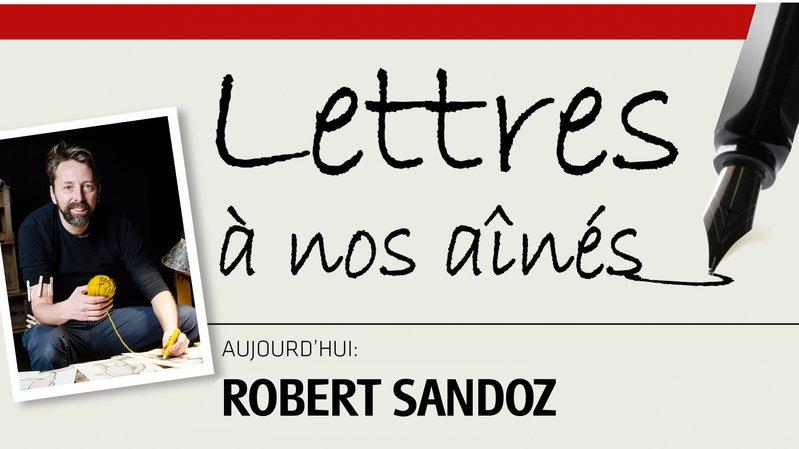 Le comédien Robert Sandoz écrit à nos aînés