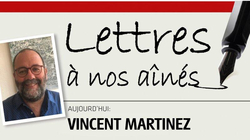 Vincent Martinez écrit à nos aînés