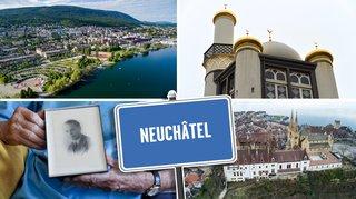 Neuchâtel comme vous ne l'avez jamais vue